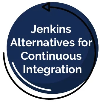 16 Jenkins Alternatives for Continuous Integration in 2021