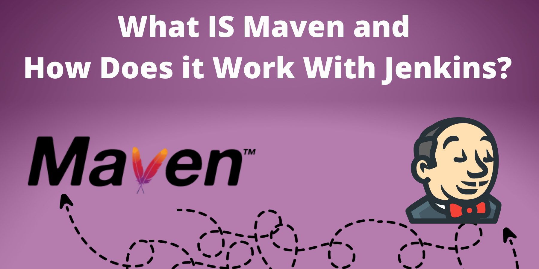 What is Maven and How Does it Work With Jenkins?
