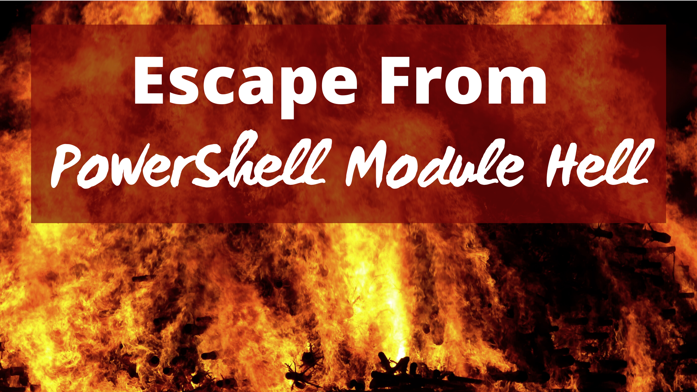 How to Escape PowerShell Module Hell
