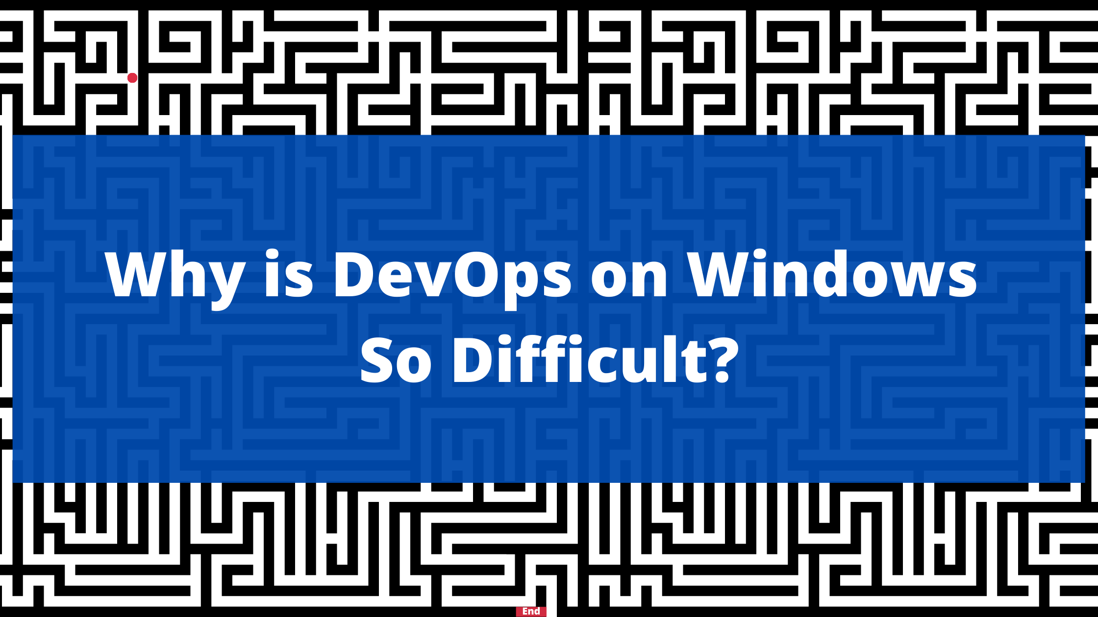 Why is DevOps on Windows so Difficult?